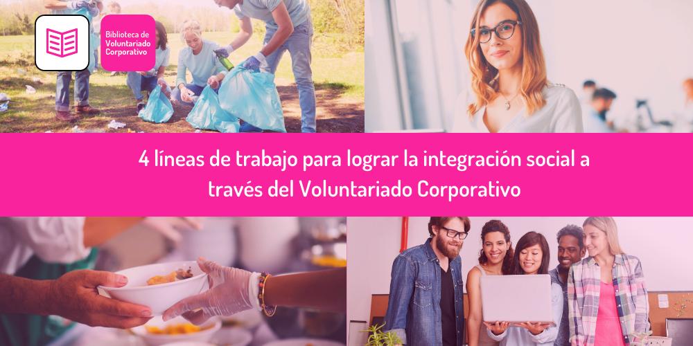 Líneas de trabajo para lograr la integración social