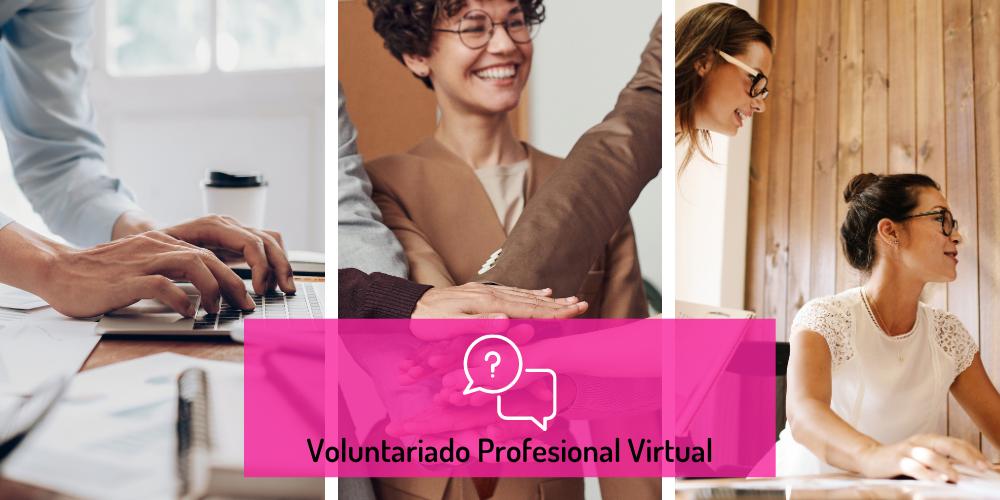Se muestran 3 fotos: en una se ven unas manos en un ordenador, en la del medio manos unidas y por último una mujer sonriendo. En el medio de sepuede leer:Voluntariado Profesional Virtual